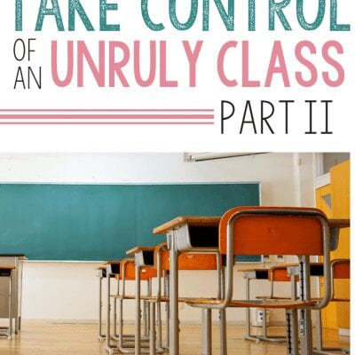 How to Take Control of an Unruly Class: Part II