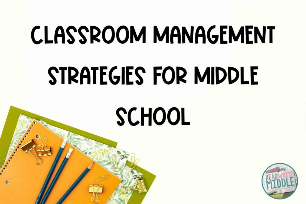 Classroom Management Strategies for Middle School